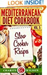 MEDITERRANEAN DIET: Vol.5 Slow Cooker...