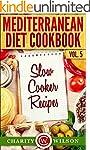 MEDITERRANEAN DIET: Vol.5 Slow Cooker...