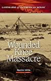 img - for Wounded Knee Massacre (Landmarks of the American Mosaic) book / textbook / text book