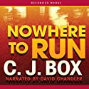 Nowhere to Run: A Joe Pickett Novel Audiobook by C. J. Box Narrated by David Chandler