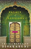 Chitra Divakaruni The Palace of Illusions