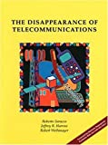 The Disappearance of Telecommunications (0780353870) by Saracco, Roberto