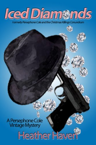 Book: Iced Diamonds (The Persephone Cole Vintage Mysteries) by Heather Haven