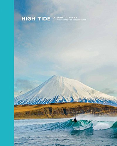 High Tide, a Surf Odyssey: Photography by Chris Burkhard