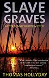 Slave Graves (River Sunday Romance Mysteries Book 1)