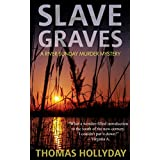 Slave Graves (River Sunday Romance Mysteries Book 1) ~ Thomas Hollyday