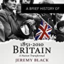 A Brief History of Britain 1851 to 2010