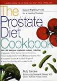 The Prostate Diet Cookbook: Cancer-Fighting Foods for a Healthy Prostate
