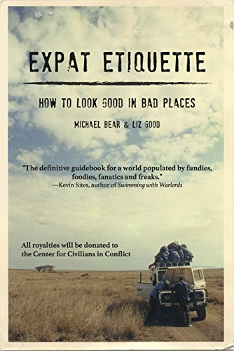 expat-etiquette-how-to-look-good-in-bad-places-english-edition