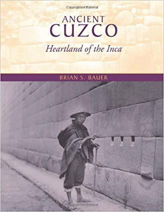 Ancient Cuzco: Heartland of the Inca (Joe R. and Teresa Lozana Long Series in Latin American and Latino Art and Culture (Paperback))