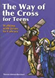 The Way of the Cross for Teens: Walking With Jesus to Calvary