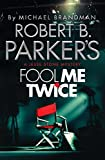 Robert B. Parker's Fool Me Twice: A Jesse Stone Novel