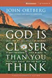 img - for God Is Closer Than You Think Participants Guide This Can Be the Greatest Moment of Your Life Because This Moment is the Place Where You Can Meet God by Ortberg, John [Zondervan,2005] (Paperback) book / textbook / text book