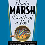 Death of a Fool (       UNABRIDGED) by Ngaio Marsh Narrated by Nadia May