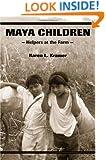 Maya Children: Helpers at the Farm