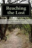 img - for Reaching the Lost: The Memoirs of the Missionaries Phil and Carol Peterson book / textbook / text book