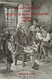 img - for The rise and development of the Sunday School Movement in England, 1780-1980 book / textbook / text book