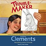 Troublemaker | Andrew Clements