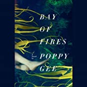 Bay of Fires: A Novel | [Poppy Gee]