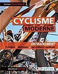 Cyclisme Moderne (le) Entra�nement :...