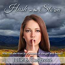 Hush in the Storm (       UNABRIDGED) by Julie B. Cosgrove Narrated by Lynden Blossom