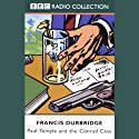 Paul Temple and the Conrad Case (Dramatised) Performance by Francis Durbridge Narrated by Peter Coke, Majorie Westbury, Full Cast