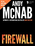 img - for Firewall (Nick Stone Book 3): Andy McNab's best-selling series of Nick Stone thrillers - now available in the US, with bonus material book / textbook / text book