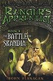 The Battle For Skandia (Turtleback School & Library Binding Edition) (Ranger's Apprentice) (0606022082) by Flanagan, John