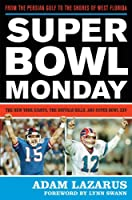 Super Bowl Monday: From the Persian Gulf to the Shores of West Florida: The New York Giants, the Buffalo Bills, and Super Bowl XXV Front Cover