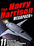 The Harry Harrison Megapack: 11 Classics of Science Fiction, including DEATHWORLD and DEATHWORLD II