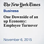 One Downside of an up Economy: Employee Turnover | Alina Tugend