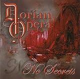 No Secrets by Dorian Opera (2008-07-22)