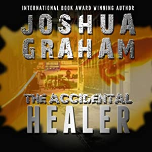 The Accidental Healer | [Joshua Graham]