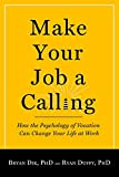 img - for Make Your Job a Calling: How the Psychology of Vocation Can Change Your Life at Work book / textbook / text book