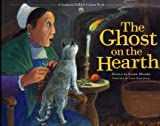 The Ghost on the Hearth (Vermont Folklife Center Children's Book Series)