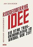 Image de Roddenberrys Idee: Die Star Trek-Originalserie im Wandel der Zeit. Kritischer Episodenführer