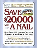 Save $20,000 with a Nail: More Than 1,900 Practical Tips for a Problem-Free Home