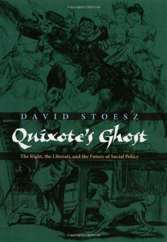 Quixote'S Ghost: The Right, The Liberati, And The Future Of Social Policy