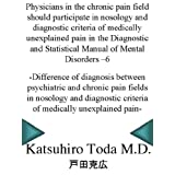 Physicians in the chronic pain field should participate in nosology and diagnostic criteria of medically unexplained...