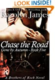 Chase the Road (Gone by Autumn Book Five) (A Brothers of Rock Novel)