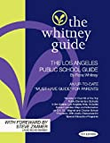 img - for THE WHITNEY GUIDE: THE LOS ANGELES PUBLIC SCHOOL GUIDE 1ST EDITION book / textbook / text book