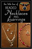 img - for Little Box of Beaded Necklaces and Earrings book / textbook / text book