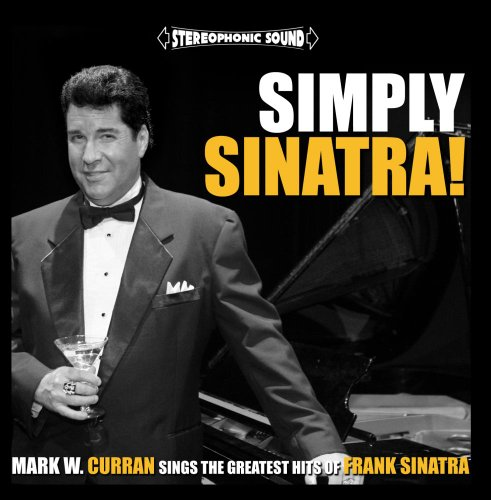 Simply Sinatra! Mark W. Curran Sings The Greatest Hits Of Frank Sinatra front-207688