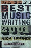 img - for Da Capo Best Music Writing 2001: The Year's Finest Writing on Rock, Pop, Jazz, Country, and More by Series Editor Benjamin Schafer (2001-10-01) book / textbook / text book