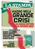 img - for Viaggio Nella Grande Crisi (Da Lehman Brothers al Governo Monti) (Italian Edition) book / textbook / text book