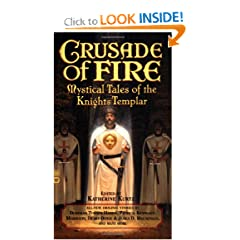 Crusade of Fire: Mystical Tales of the Knights Templar by Deborah Turner Harris,&#32;Patricia Kennealy-Morrison,&#32;Debra Doyle and James D. Macdonald