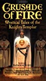 img - for Crusade of Fire: Mystical Tales of the Knights Templar book / textbook / text book