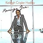 Revenge, Inc. | Keleigh Crigler Hadley