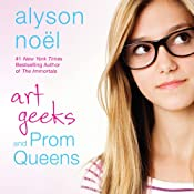 Art Geeks and Prom Queens | [Alyson Noël]