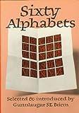 img - for Sixty Alphabets by Gunnlaugur S.E. Briem (1986-02-03) book / textbook / text book